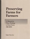 Preserving Farms for Farmers Manual